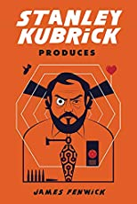 Image of Stanley Kubrick Produces. Brand catalog list of Rutgers University Press.