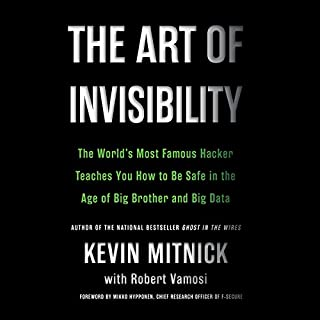 The Art of Invisibility     The World's Most Famous Hacker Teaches You How to Be Safe in the Age of Big Brother and Big Data              By:                                                                                                                                 Kevin Mitnick                               Narrated by:                                                                                                                                 Ray Porter                      Length: 9 hrs and 17 mins     221 ratings     Overall 4.6