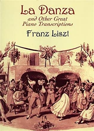 La Danza and Other Great Piano Transcriptions (Dover Music for Piano) by Franz Liszt Classical Piano Sheet Music(2001-05-18)