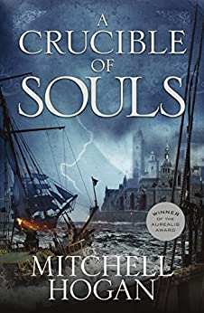 A Crucible of Souls (Sorcery Ascendant Sequence Book 1) by [Mitchell Hogan]