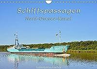 Schiffspassagen Nord-Ostsee-Kanal (Wandkalender 2022 DIN A4 quer): Eine Vielfalt an Schiffen auf einer der meist befahrenen Wasserstrassen der Welt, dem Nord-Ostsee-Kanal. (Monatskalender, 14 Seiten )
