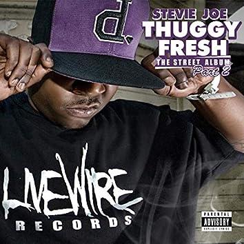 Thuggy Fresh, Vol. 2: The Street Album