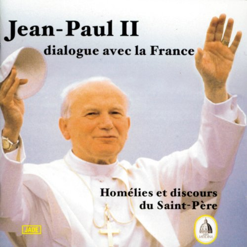 Couverture de Jean-Paul II. Dialogue avec la France