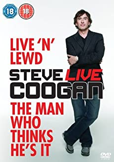 Steve Coogan Live - Live 'N' Lewd / The Man Who Thinks He's It