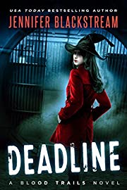 Deadline (Blood Trails Book 1)