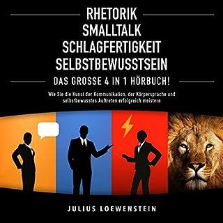 Rhetorik | Smalltalk | Schlagfertigkeit | Selbstbewusstsein: Das Große 4 in 1 Buch! Titelbild