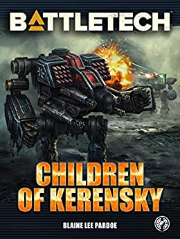 BattleTech: Children of Kerensky (BattleTech Novel Book 70)