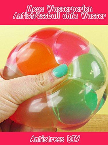 Clip: Mega Wasserperlen Antistressball ohne Wasser - Antistress DIY
