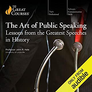 The Art of Public Speaking: Lessons from the Greatest Speeches in History                   Written by:                                                                                                                                 John R. Hale,                                                                                        The Great Courses                               Narrated by:                                                                                                                                 John R. Hale                      Length: 6 hrs and 15 mins     14 ratings     Overall 4.1