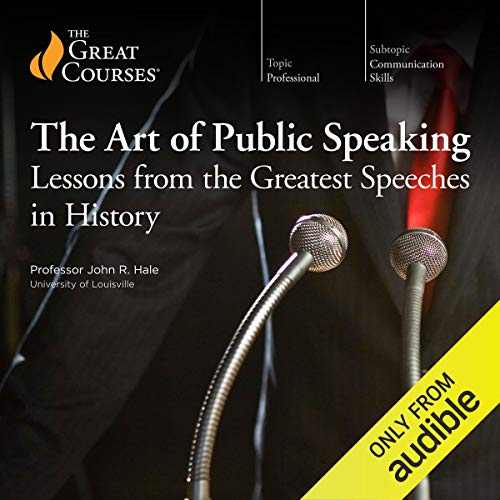 The Art of Public Speaking: Lessons from the Greatest Speeches in History  By  cover art
