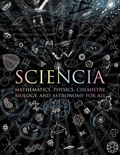 Sciencia: Mathematics, Physics, Che…