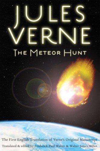 The Meteor Hunt: The First English Translation of Verne's Original Manuscript (Bison Frontiers of Imagination)