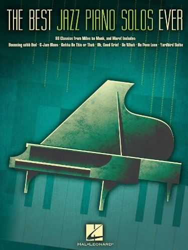 The Best Jazz Piano Solos Ever: 80 Classics, From Miles to Monk and More (English Edition)