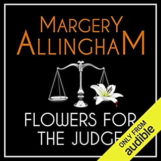 Flowers for the Judge     An Albert Campion Mystery              By:                                                                                                                                 Margery Allingham                               Narrated by:                                                                                                                                 David Thorpe                      Length: 9 hrs and 14 mins     104 ratings     Overall 4.5