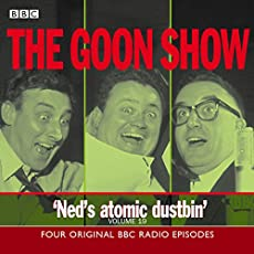 The Goon Show - Volume 19: Ned's atomic dustbin