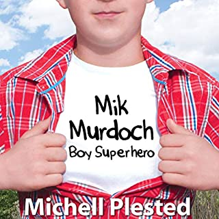 Mik Murdoch, Boy Superhero                   By:                                                                                                                                 Michell Plested                               Narrated by:                                                                                                                                 Kevin Earlywine                      Length: 6 hrs and 26 mins     Not rated yet     Overall 0.0