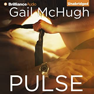 Pulse                   By:                                                                                                                                 Gail McHugh                               Narrated by:                                                                                                                                 Mary Kowal                      Length: 13 hrs and 36 mins     579 ratings     Overall 4.3