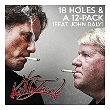 18 Holes & a 12-Pack (feat. John Daly)