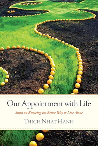 Our Appointment With Life: Sutra On Knowing The Better Way To Live Alone