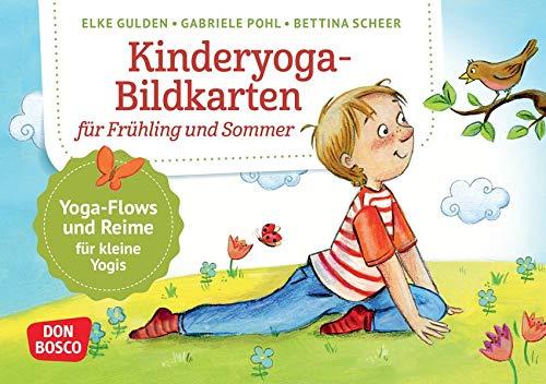Kinderyoga-Bildkarten für Frühling und Sommer: Yogaflows und Reime für kleine Yoginis. Einfache Yoga-Übungen für Kita & Grundschule. Bewegen – ... und innere Balance. 30 Ideen auf Bildkarten)
