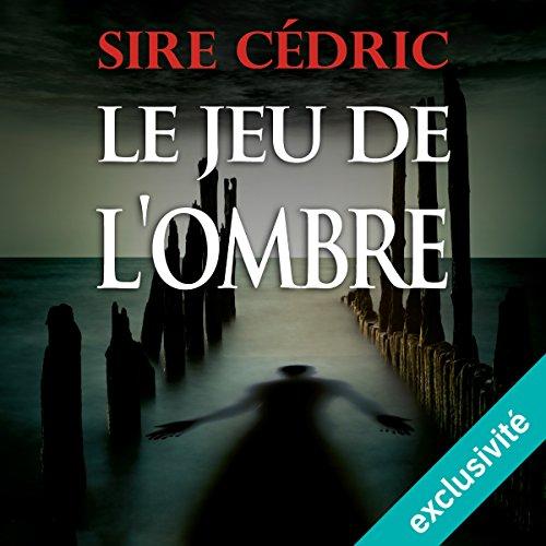 Le jeu de l'ombre (Alexandre Vauvert 2) audiobook cover art
