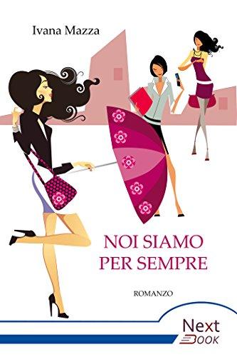 Noi siamo per sempre (Italian Edition)