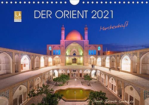 Der Orient - Märchenhaft (Wandkalender 2021 DIN A4 quer)