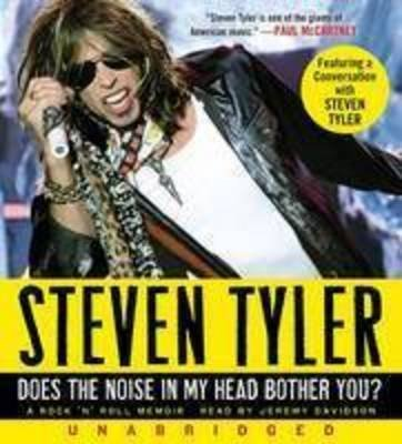 [Does the Noise in My Head Bother You?: A Rock 'n' Roll Memoir [13 CD, Min 900]] (By: Steven Tyler) [published: October, 2011]
