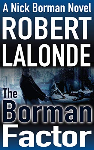 Book: The Borman Factor (A Nick Borman Thriller Book 1) by Robert Lalonde