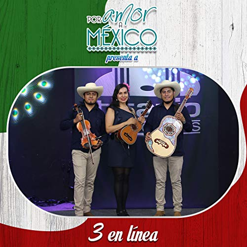 Por Amor a México Presenta a 3 en Línea (En Vivo)
