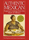 Authentic Mexican: Regional Cooking from the Heart...