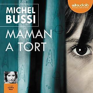 Maman a tort                   De :                                                                                                                                 Michel Bussi                               Lu par :                                                                                                                                 Caroline Klaus                      Durée : 12 h et 49 min     231 notations     Global 4,3