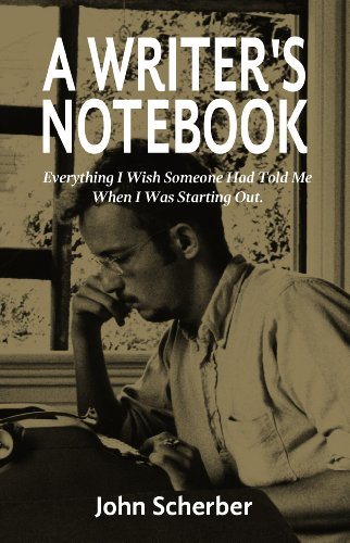 A WRITER'S NOTEBOOK: Everything I Wish Someone Had Told Me When I was Starting Out. (English Edition)