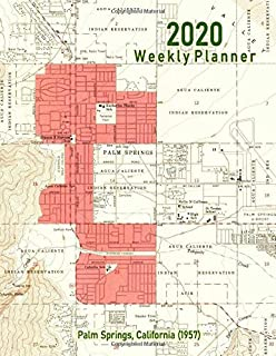 2020 Weekly Planner: Palm Springs, California (1957): Vintage Topo Map Cover