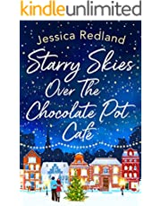 Starry Skies Over The Chocolate Pot Cafe: A heartwarming festive read to curl up with in 2021 (Christmas on Castle Street Book 3)