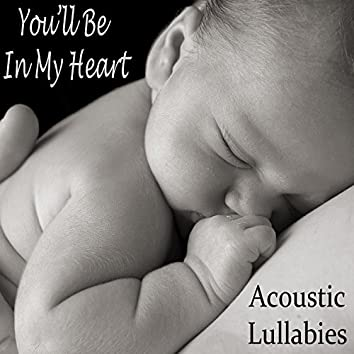 You'll Be in My Heart - Acoustic Lullabies