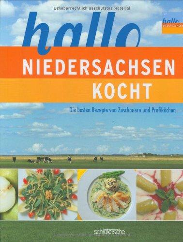 hallo Niedersachsen kocht. Die besten Rezepte von Zuschauern und Profiköchen
