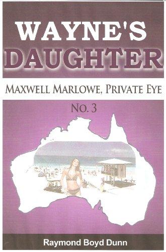 Book: Maxwell Marlowe, Private Eye...Wayne's Daughter by Raymond Boyd Dunn