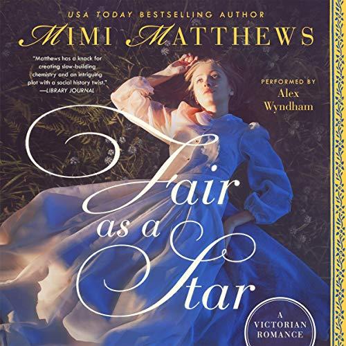 Fair as a Star Audiobook By Mimi Matthews cover art