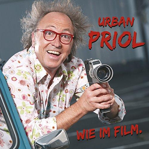 Wie im Film                   Autor:                                                                                                                                 Urban Priol                               Sprecher:                                                                                                                                 Urban Priol                      Spieldauer: 2 Std. und 29 Min.     53 Bewertungen     Gesamt 4,7
