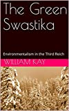 The Green Swastika: Environmentalism in the Third Reich