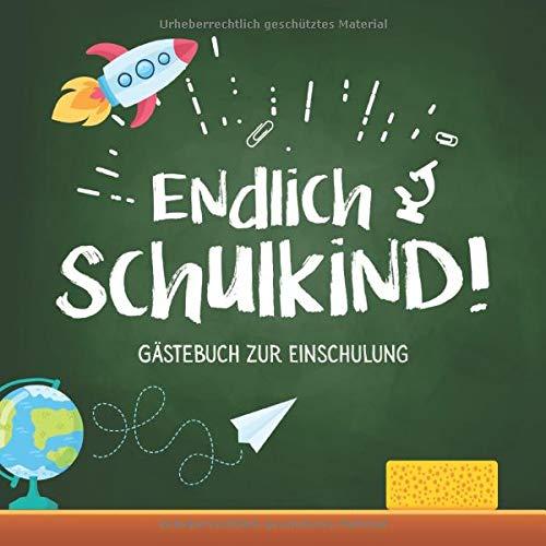 Endlich Schulkind - Gästebuch zur Einschulung: Schönes buntes Eintagebuch zum Schulanfang   Geschenk für Junge oder Mädchen zum 1.Schultag, für die ... und Deko für die Einschulungs Party