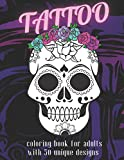 Tattoo: Coloring Book for Adults with 50 Unique Tattoo Designs