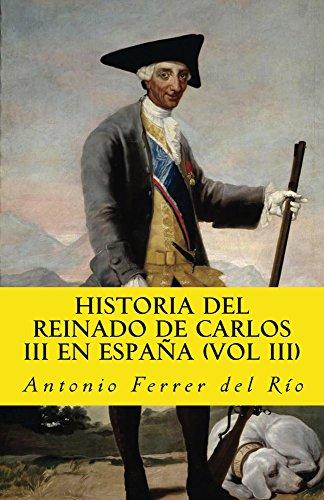 historia del reinado de carlos III en espana (vol III) (in memoriam historia nº 6) eBook: Ferrer del Rio, Antonio: Amazon.es: Tienda Kindle