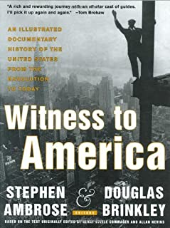 Witness to America: An Illustrated Documentary History of the United States from the Revolution to Today by Douglas Brinkley (1999-10-20)