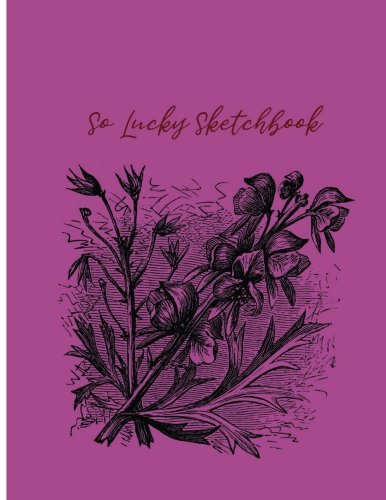 So Lucky Sketchbook: Sketchbook for all : Large 8.5 X 11 Blank, Unlined, 100 pages (So Lucky Sketchbook 111, Band 3)
