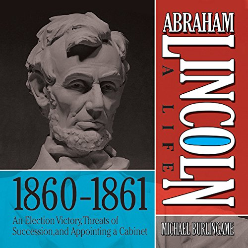 Abraham Lincoln: A Life 1860-1861 cover art