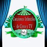 Canciones Infantiles de Circo y TV, Vol. 2
