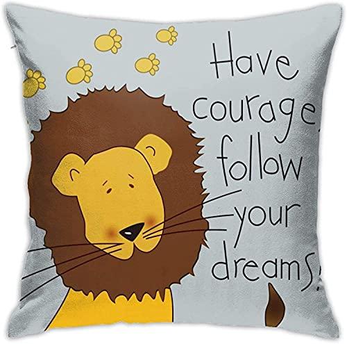 KEROTA Fundas de cojín decorativas de dibujos animados de animales coloridos de 45,7 x 45,7 cm para niños, ten coraje seguir tus sueños, fundas de almohada para sofá, dormitorio, coche (lindo león)