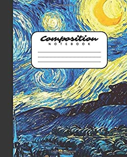 Composition Notebook: College Ruled Notebook | Van Gogh Starry Night Painting | Lined Journal | 100 Pages | 7.5 X 9.25